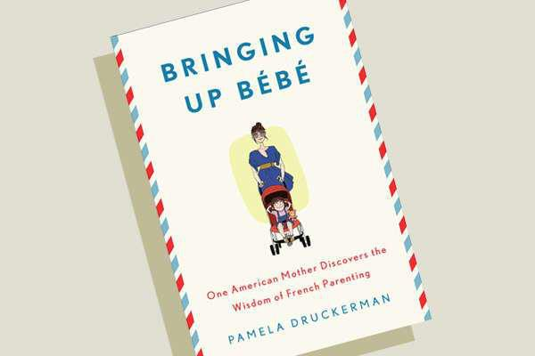 Bringing Up Bébé One American Mother Discovers the Wisdom of French Parenting Culture